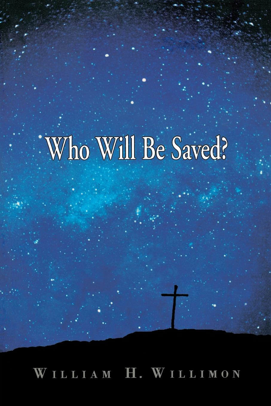 William H. Willimon Who Will Be Saved? who will comfort toffle