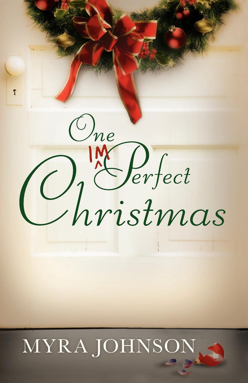 Myra Johnson One Imperfect Christmas imperfect philosophy туфли