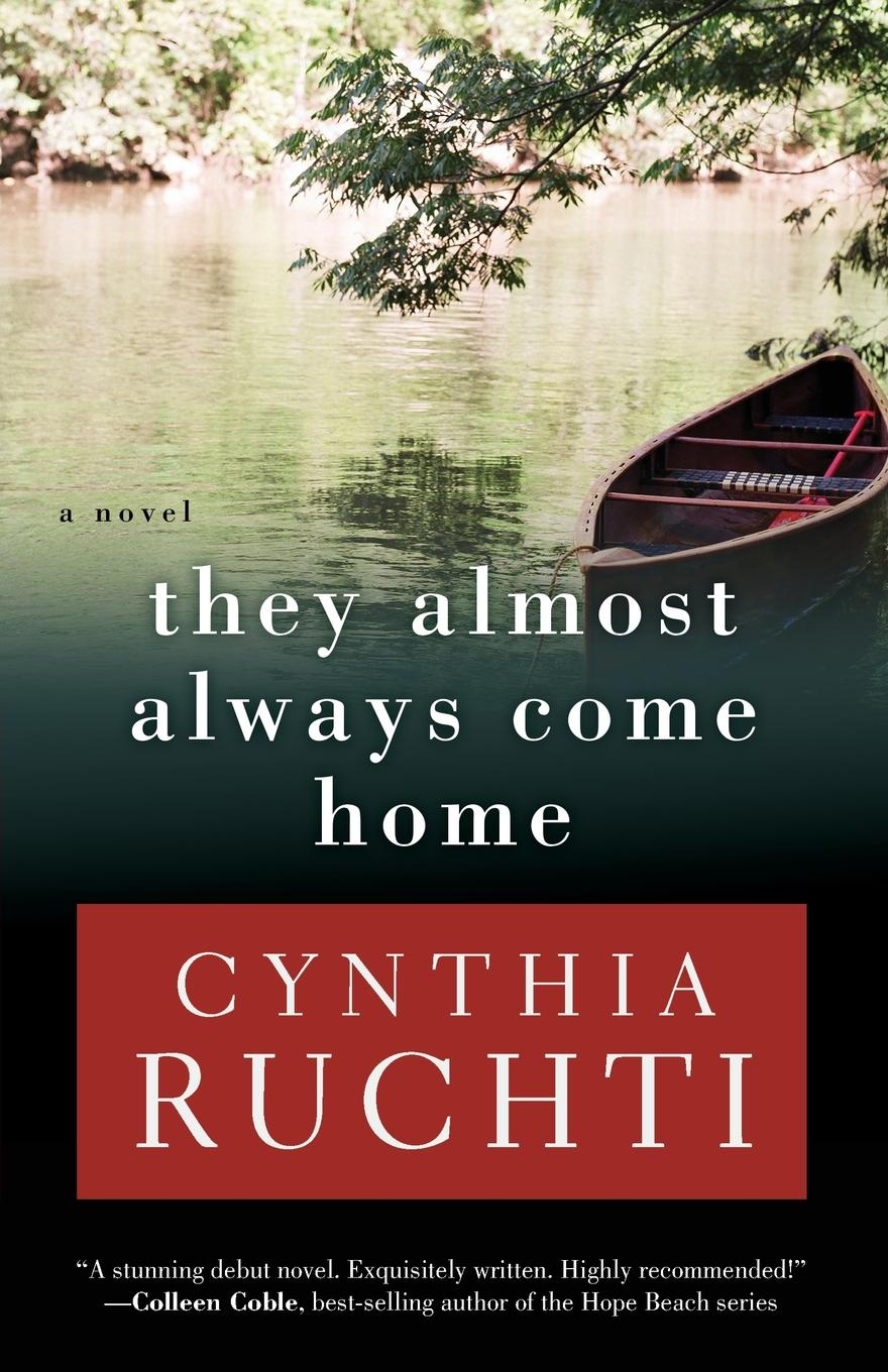 Cynthia Ruchti They Almost Always Come Home always
