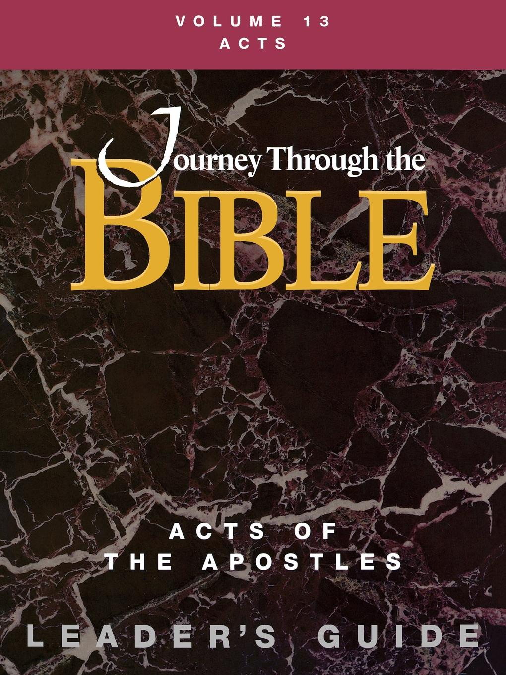 Justo Gonzalez Journey Through the Bible Volume 13, Acts of Apostles Leaders Guide