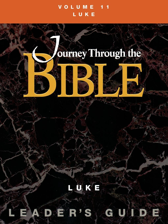 Justo Gonzalez Journey Through the Bible Volume 11, Luke Leaders Guide