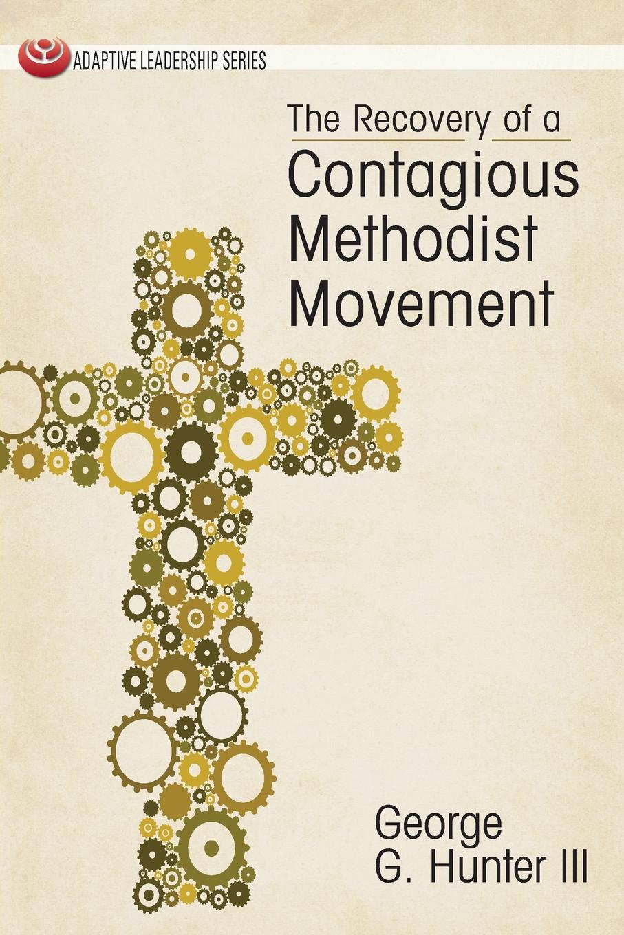 Фото - George G. III Hunter The Recovery of a Contagious Methodist Movement the contagious commandments