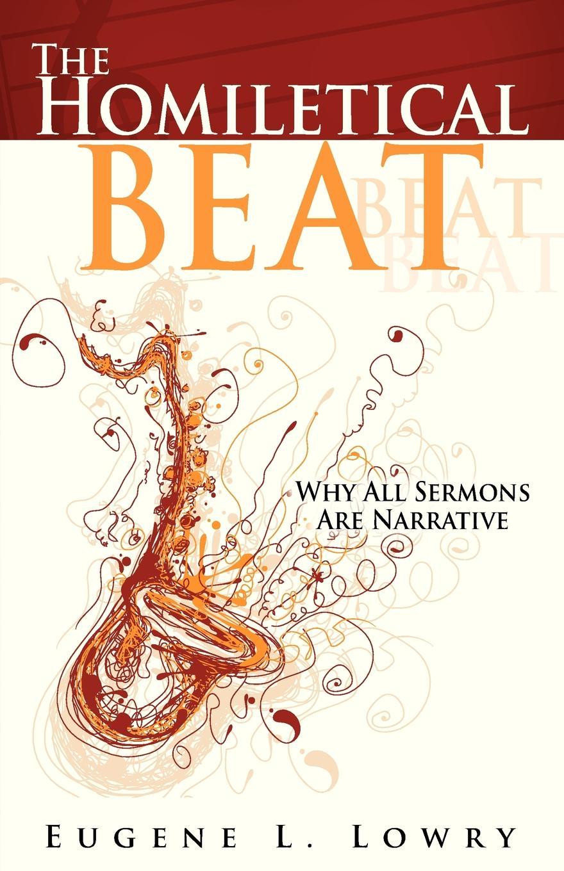 где купить Eugene L Lowry, Eugene L. Lowry The Homiletical Beat. Why All Sermons Are Narrative по лучшей цене
