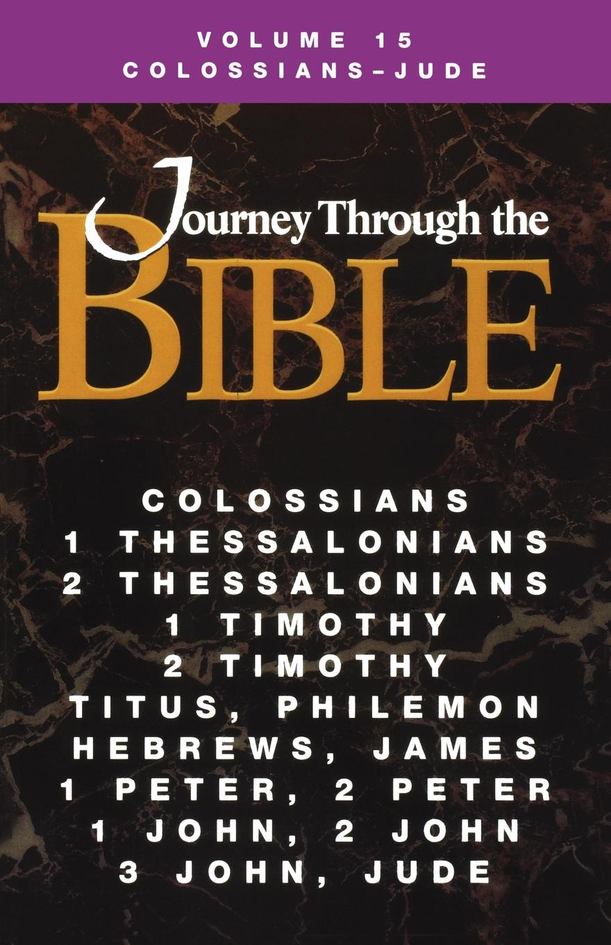 Ellen A. Brubaker, John Ross Thompson Journey Through the Bible Volume 15, Colossians-Jude Student