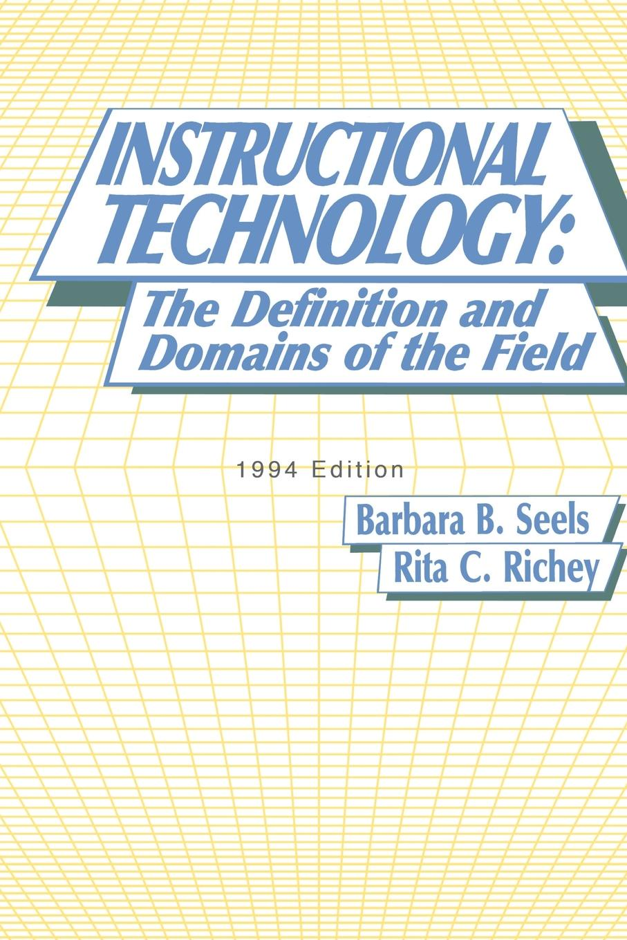 Barbara B. Seels, Rita C. Richey Instructional Technology. The Definition and Domains of the Field, 1994 Edition картина definition