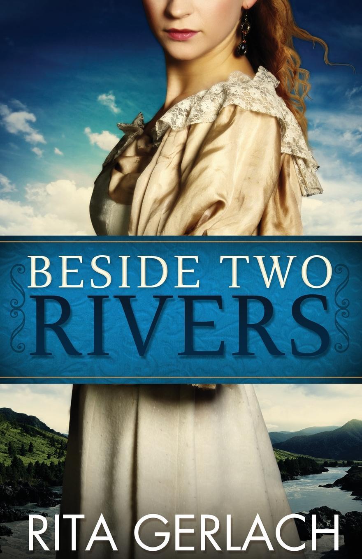Rita Gerlach, Rita Gerlach Beside Two Rivers. Daughters of the Potomac #2 rita ora rita ora phoenix 2 lp