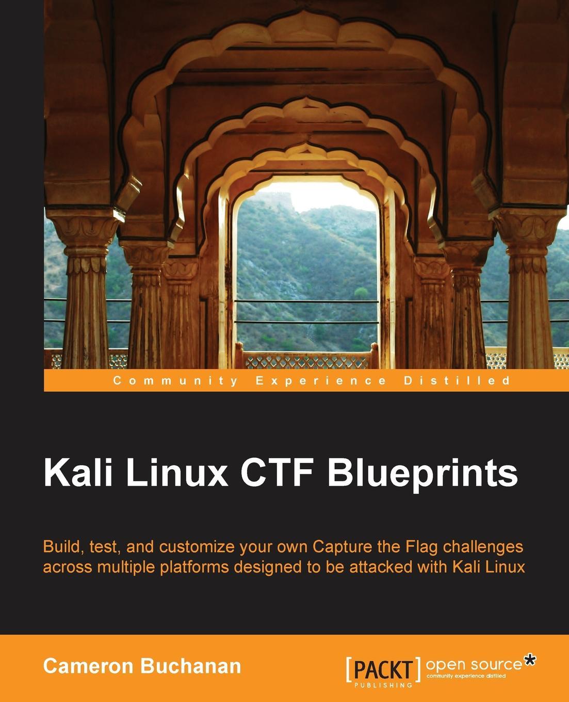 Cam Buchanan Kali Linux CTF Blueprints футболка print bar kali