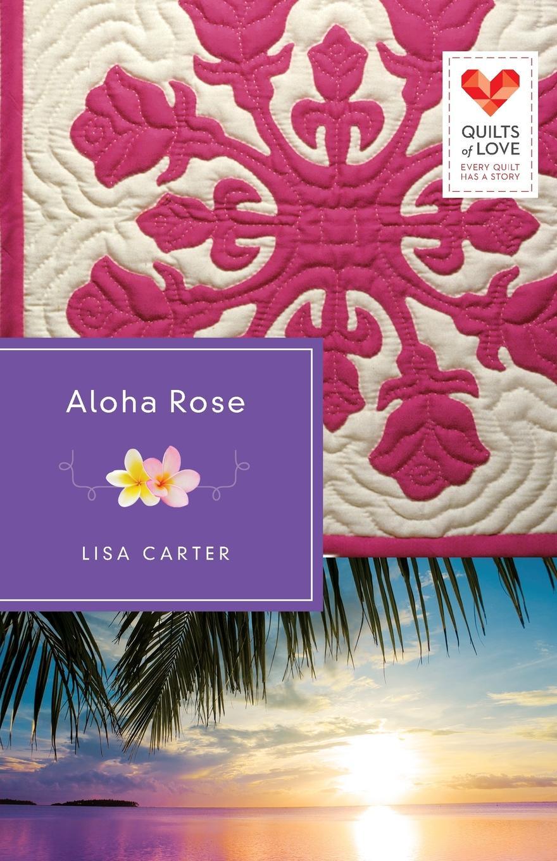 Lisa Carter Aloha Rose
