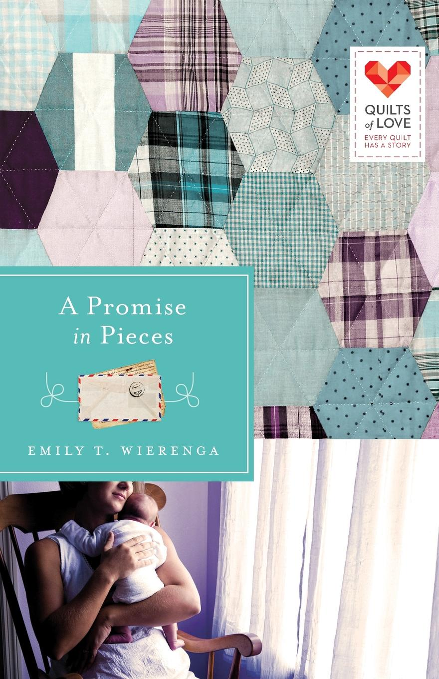 Emily T. Wierenga A Promise in Pieces a promise unbroken