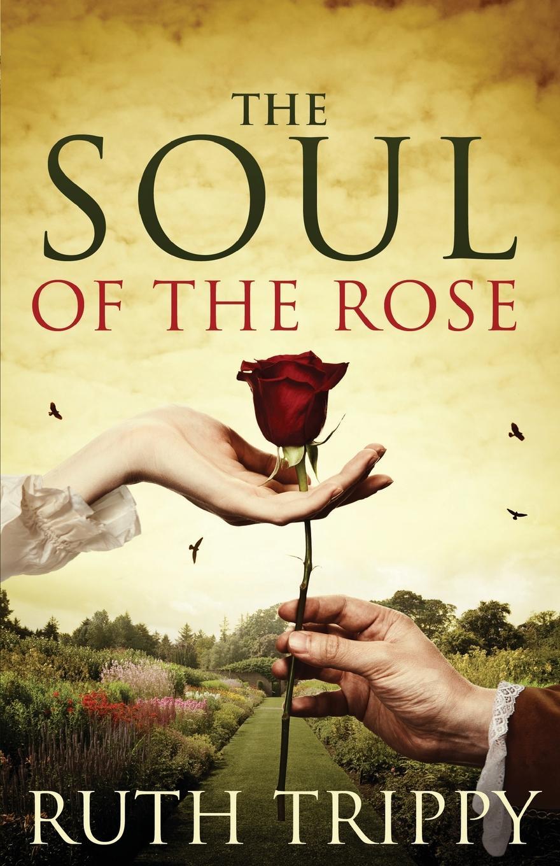 лучшая цена Ruth Trippy The Soul of the Rose