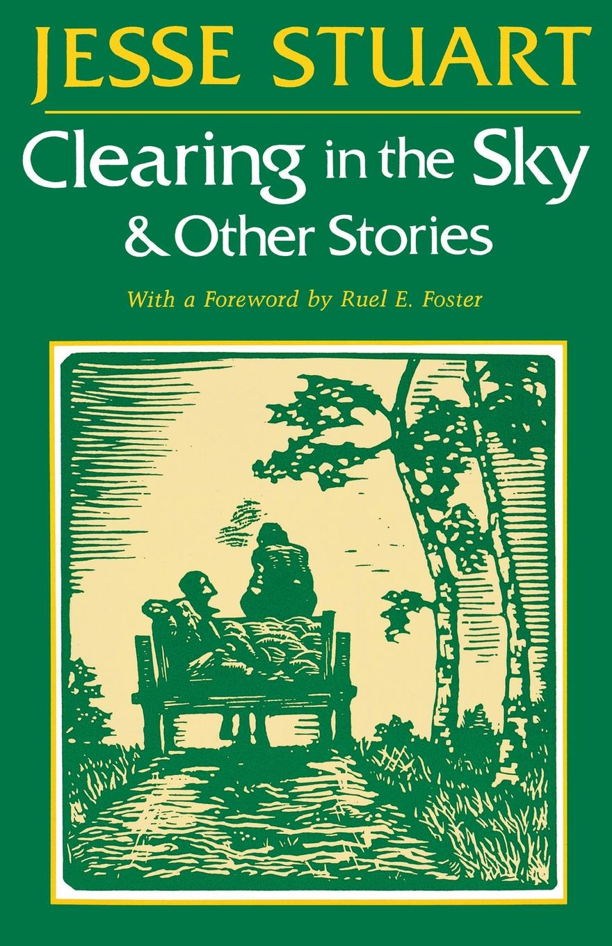 Jesse Stuart Clearing in the Sky & Other Stories jane brox clearing land