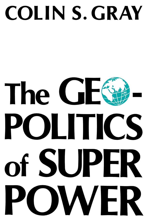 Colin S. Gray Geopolitics of Superpower-Pa джемпер colin s colin s mp002xm0w5w4