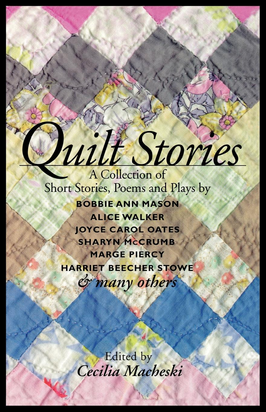 Quilt Stories. A Collection of Short Stories, Poems, and Plays brittany tempel pretty bird a collection of poems and short stories
