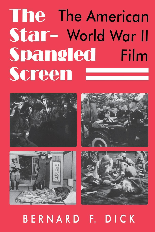 Bernard F. Dick The Star-Spangled Screen. The American World War II Film 1 35 world war ii the germans took shovels