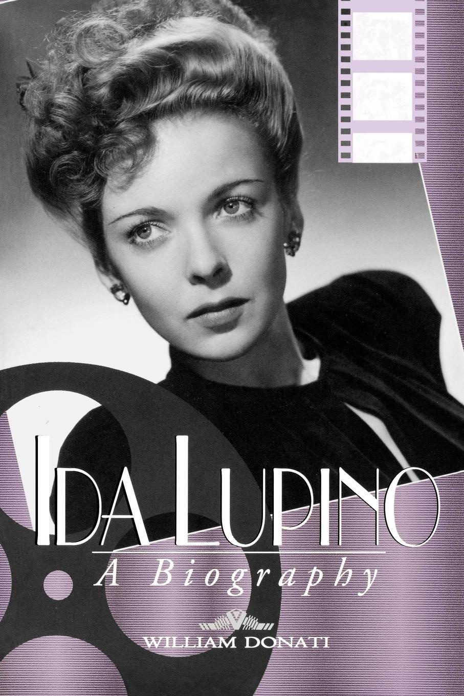 William Donati Ida Lupino. A Biography