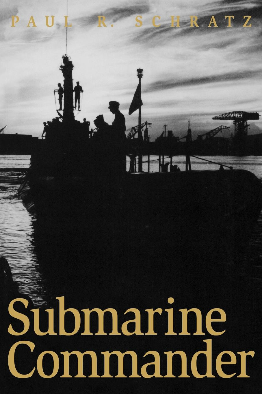 Paul R. Schratz Submarine Commander книга wing commander цена свободы