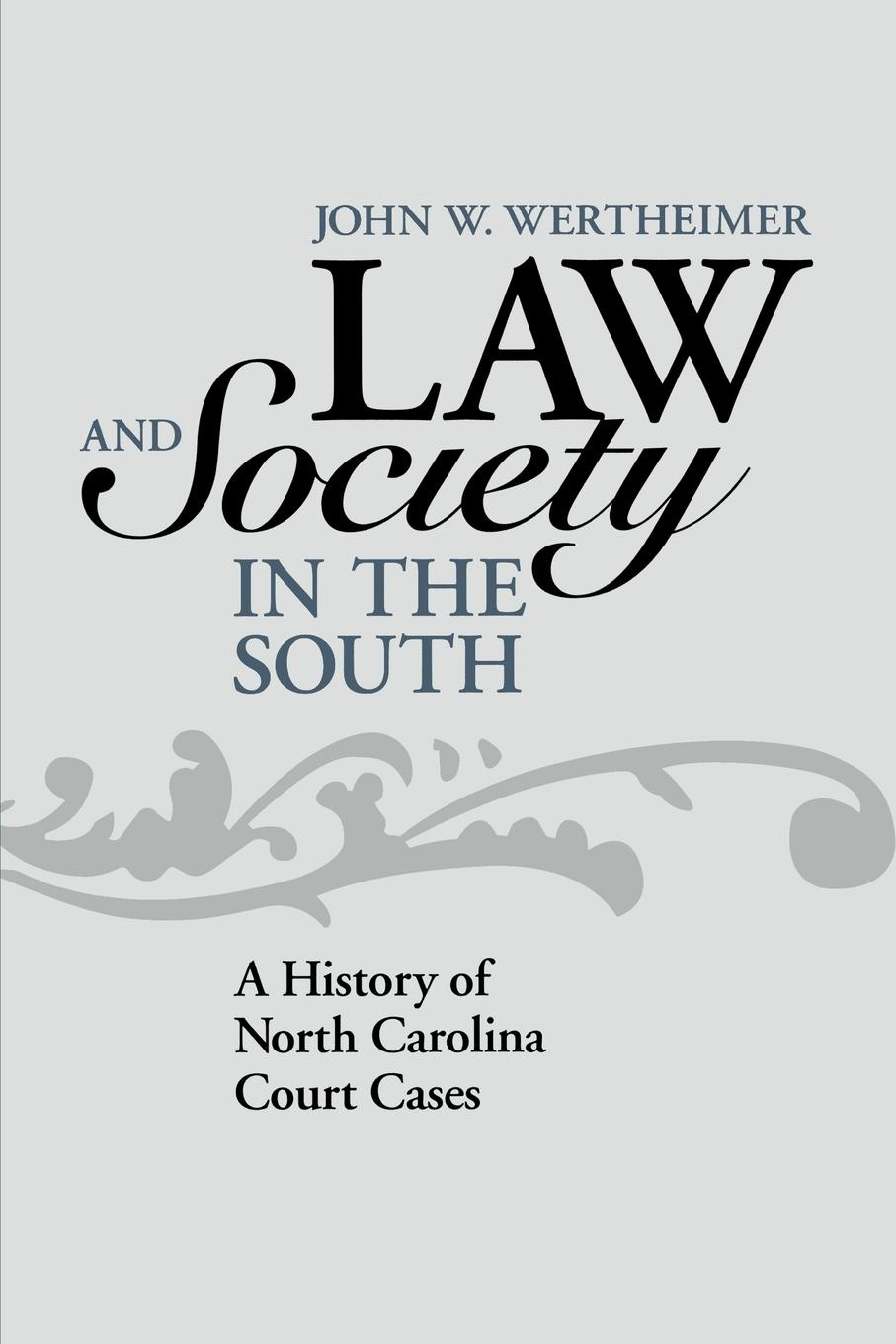 John W. Wertheimer Law and Society in the South. A History of North Carolina Court Cases north carolina dept of conservation and development the new north carolina in the advancing south
