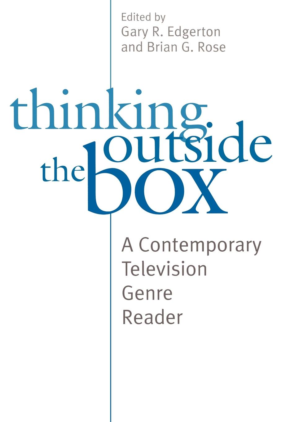 Thinking Outside the Box. A Contemporary Television Genre Reader