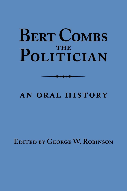 Bert Combs the Politician. An Oral History радиоприемник other brands q bert super seal breaks