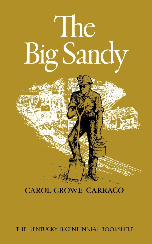 лучшая цена Carol Crowe-Carraco The Big Sandy
