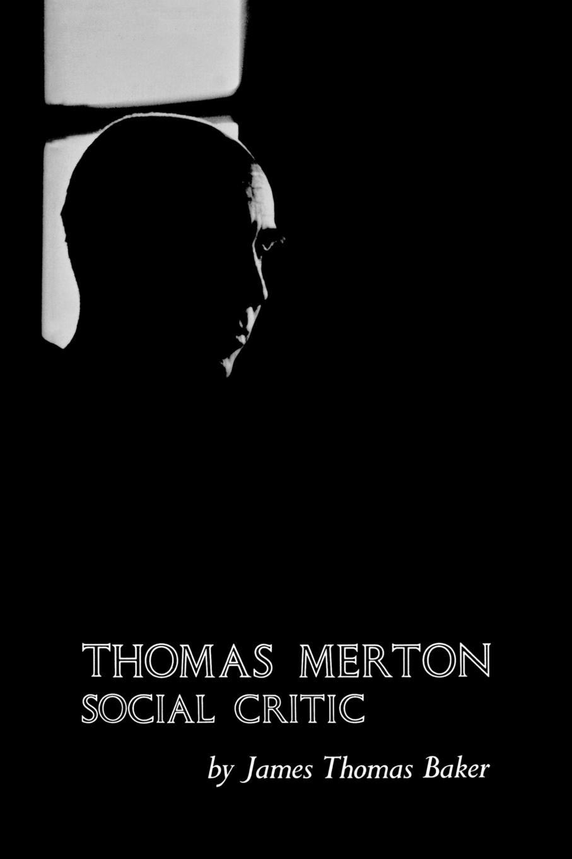 James Thomas Baker Merton. Social Critic