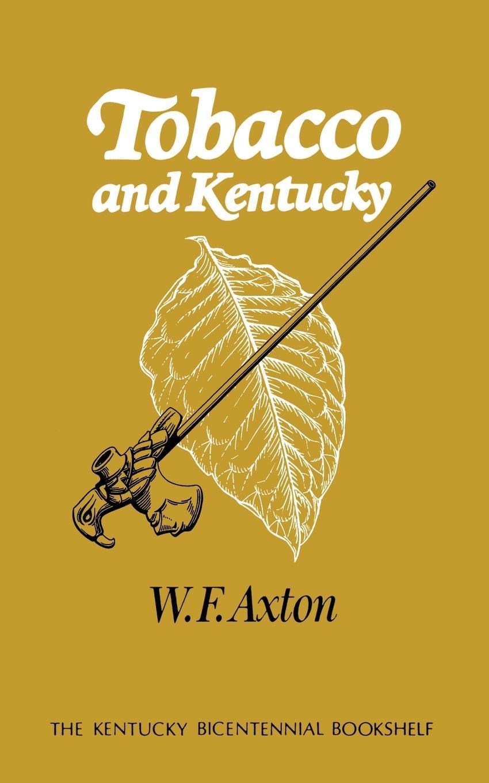 W. F. Axton Tobacco and Kentucky побелка меловая axton 5 кг