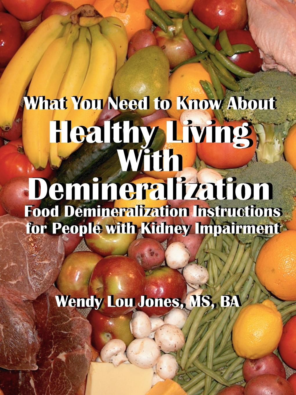 Wendy L. Jones Healthy Living with Demineralization