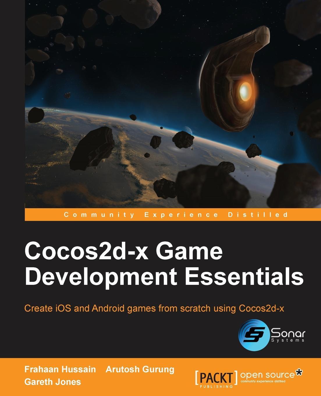 Frahaan Hussain, Arutosh Gurung Cocos2d-X Game Development Essentials