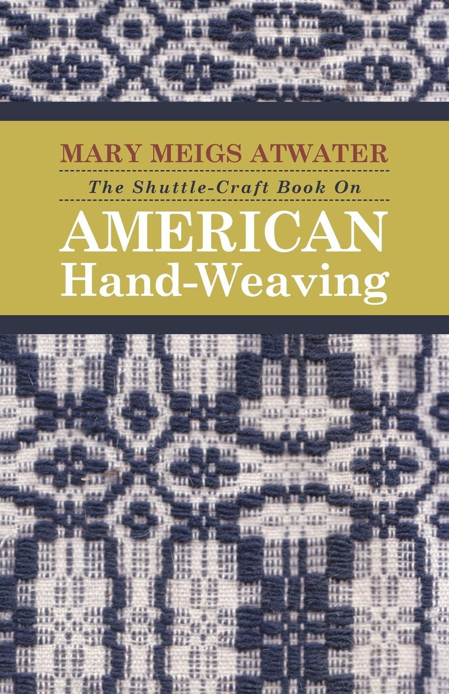 Mary Meigs Atwater The Shuttle-Craft Book On American Hand-Weaving - Being an Account of the Rise, Development, Eclipse, and Modern Revival of a National Popular Art, Together with Information of Interest and Value to Collectors, Technical Notes for the Use of Weave... cute weaving and color block design tote bag for women