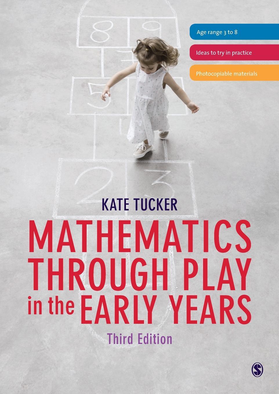 Kate Tucker Mathematics Through Play in the Early Years цена в Москве и Питере