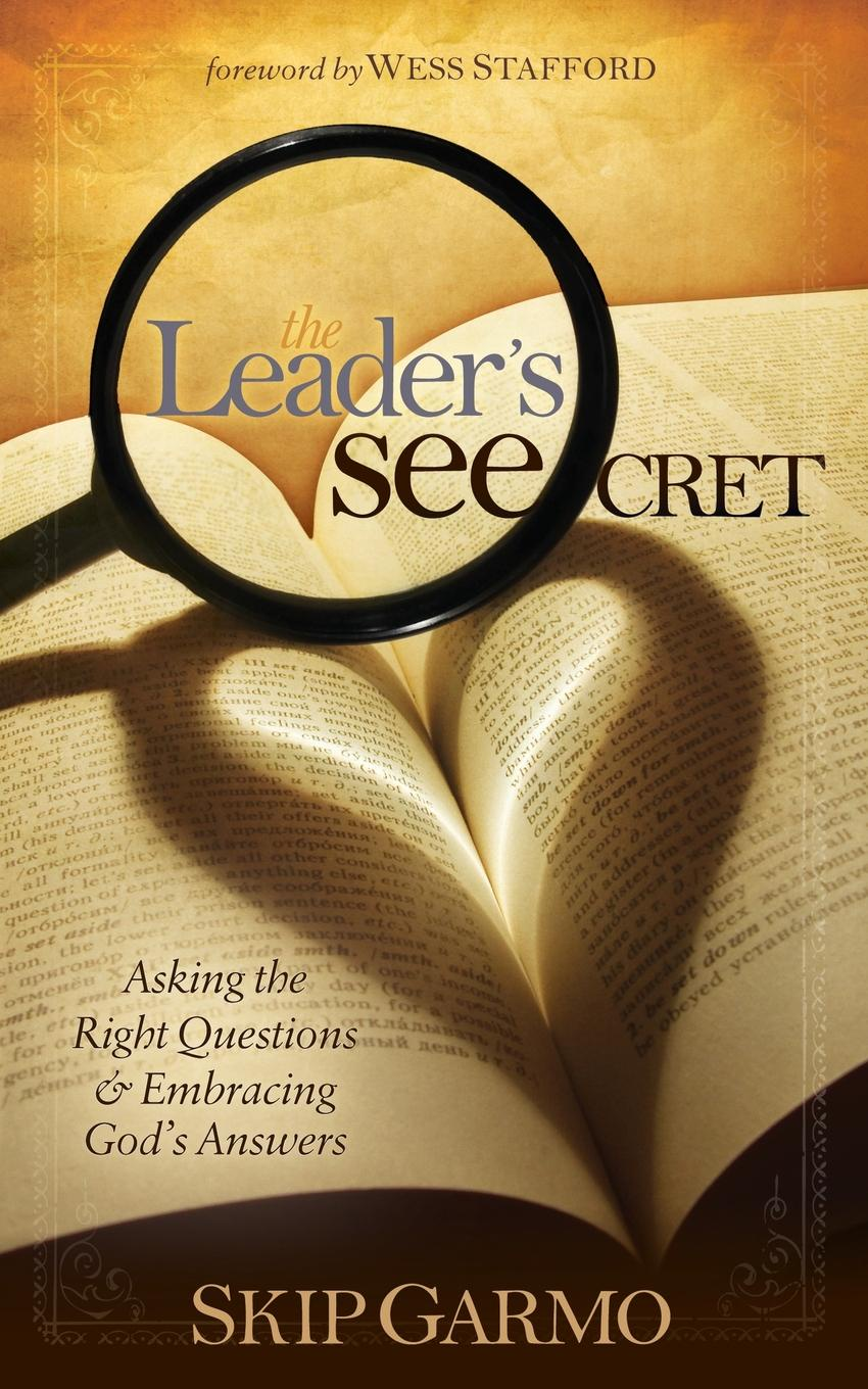 Skip Garmo The Leader's Seecret. Asking the Right Questions and Embracing God's Answers plumbing questions and answers pdf