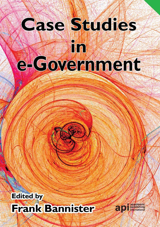 Frank Bannister Case Studies in E-Government a generic architecture for e government and e democracy