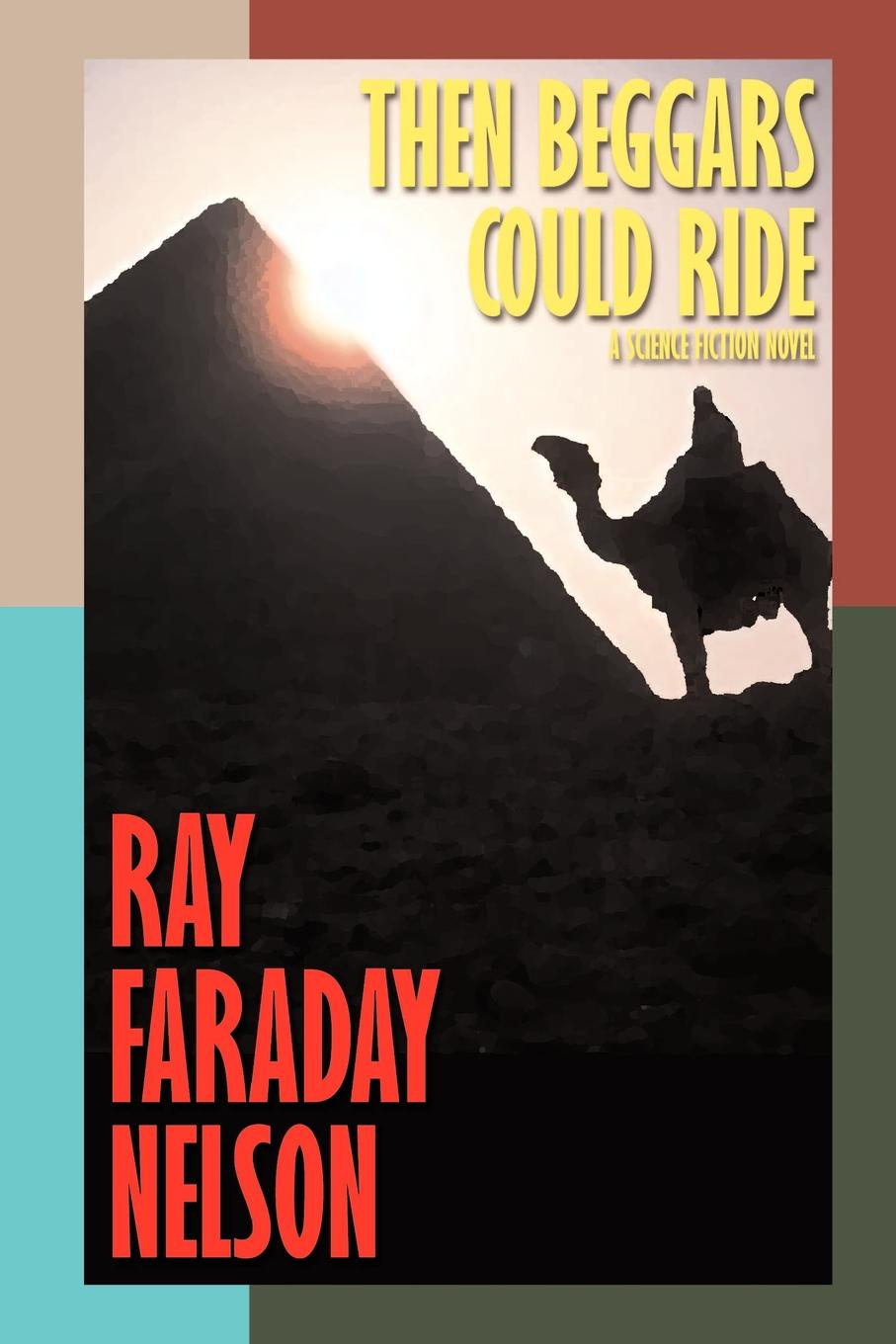 лучшая цена Ray Faraday Nelson Then Beggars Could Ride
