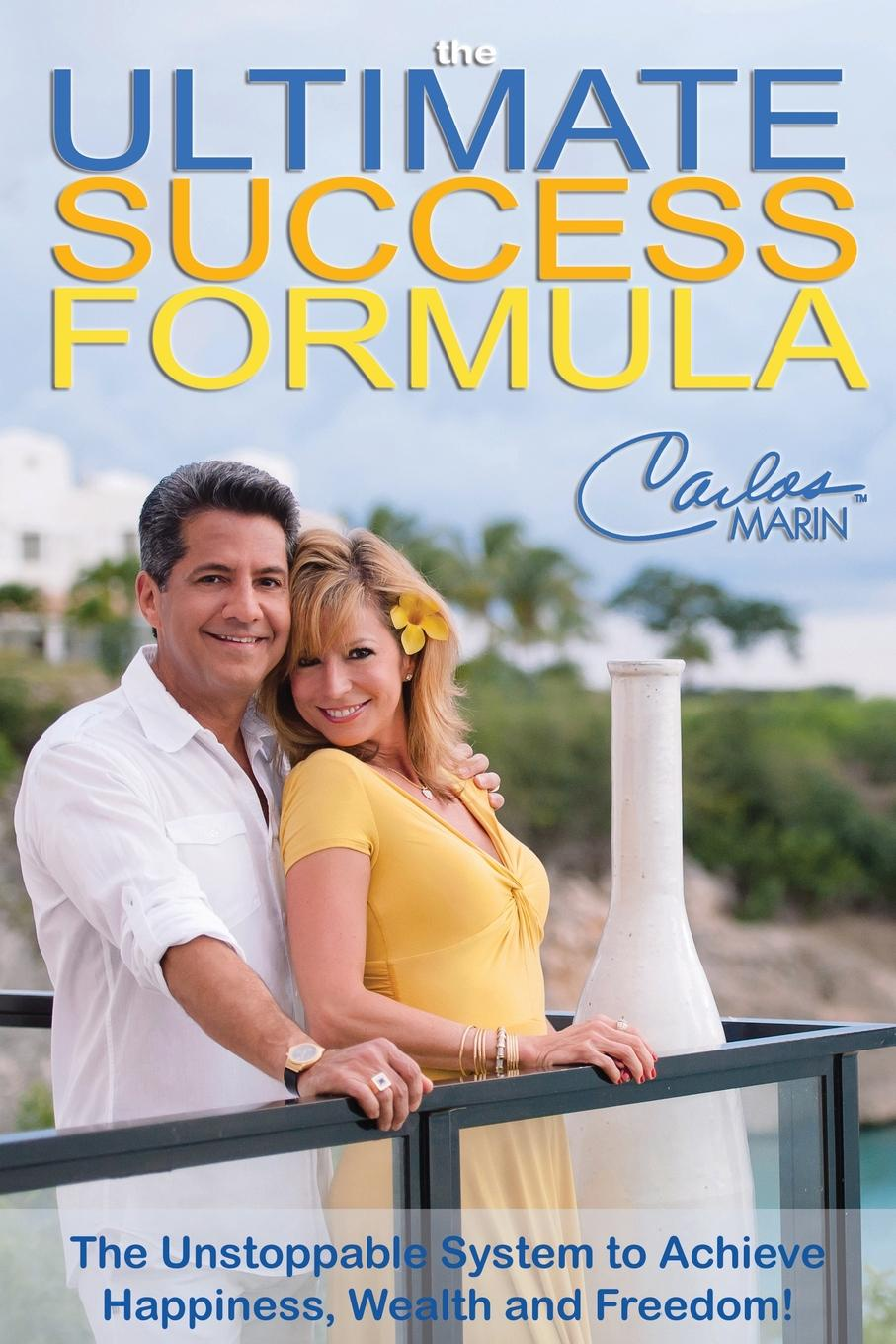 Carlos Marin The Ultimate Success Formula. A Systematic Approach to Getting Everything You Want in Life цена 2017