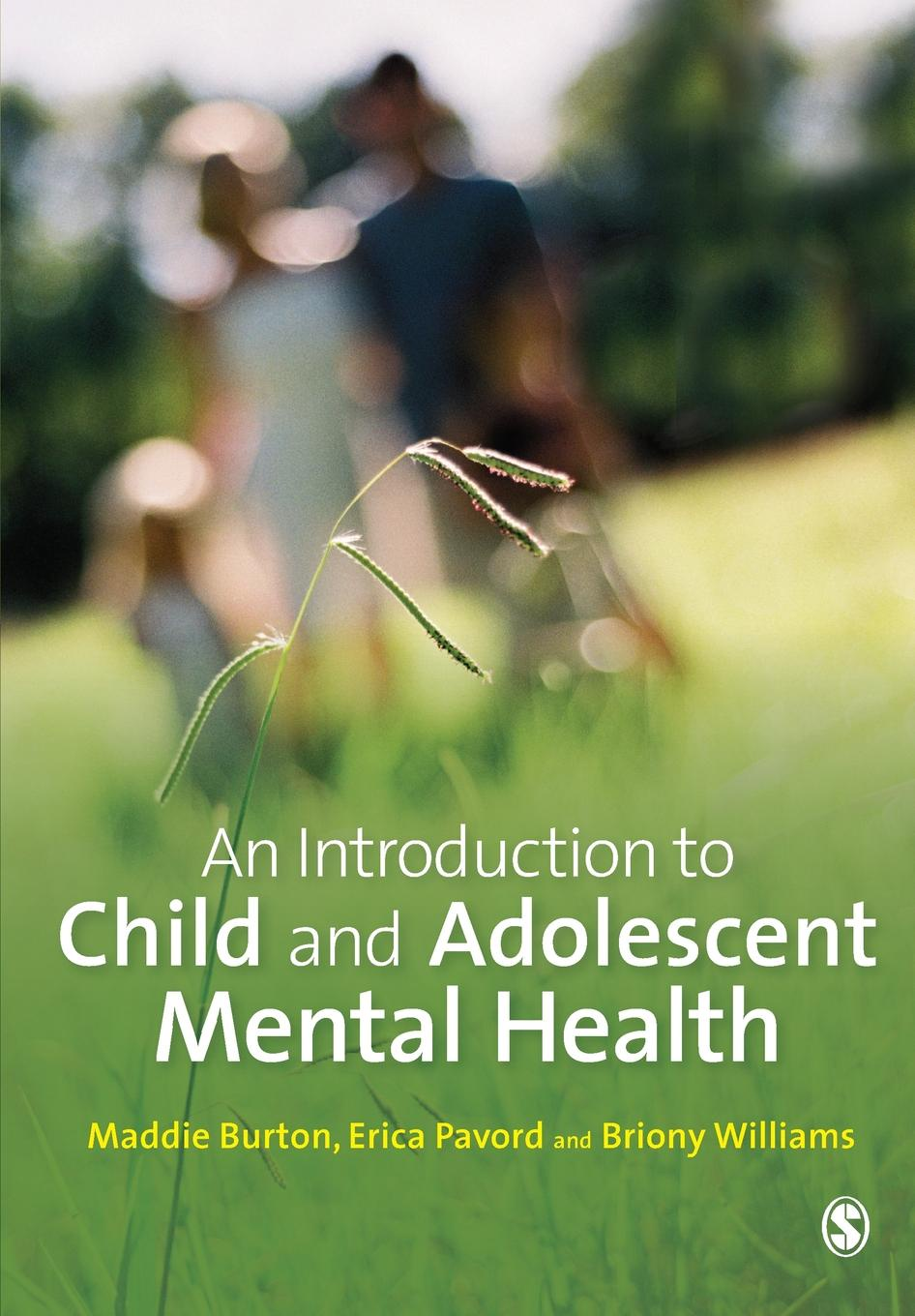 Maddie Burton, Erica Pavord, Briony Williams An Introduction to Child and Adolescent Mental Health theodore beauchaine p child and adolescent psychopathology