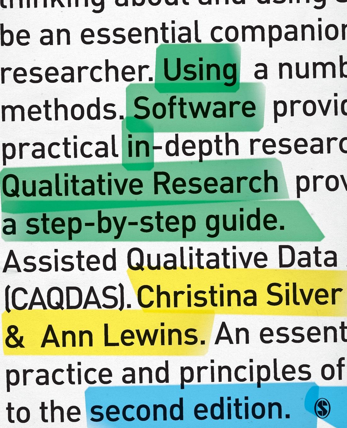 Christina Silver, Ann Lewins Using Software in Qualitative Research. A Step-By-Step Guide
