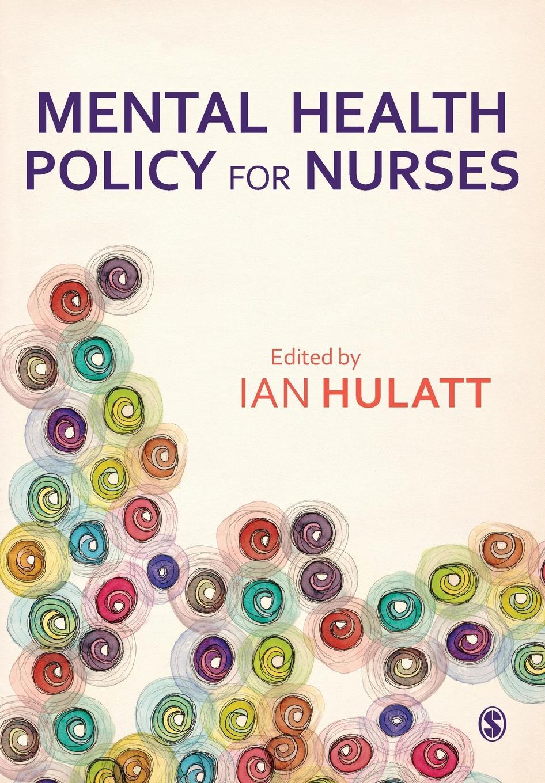 лучшая цена Ian Hulatt Mental Health Policy for Nurses