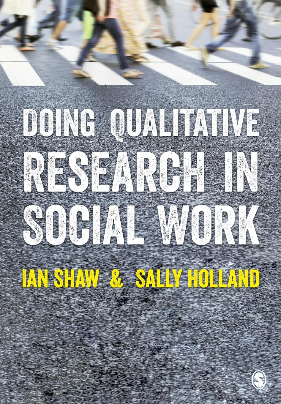 Ian G. Shaw, Sally Holland Doing Qualitative Research in Social Work nigel king interviews in qualitative research