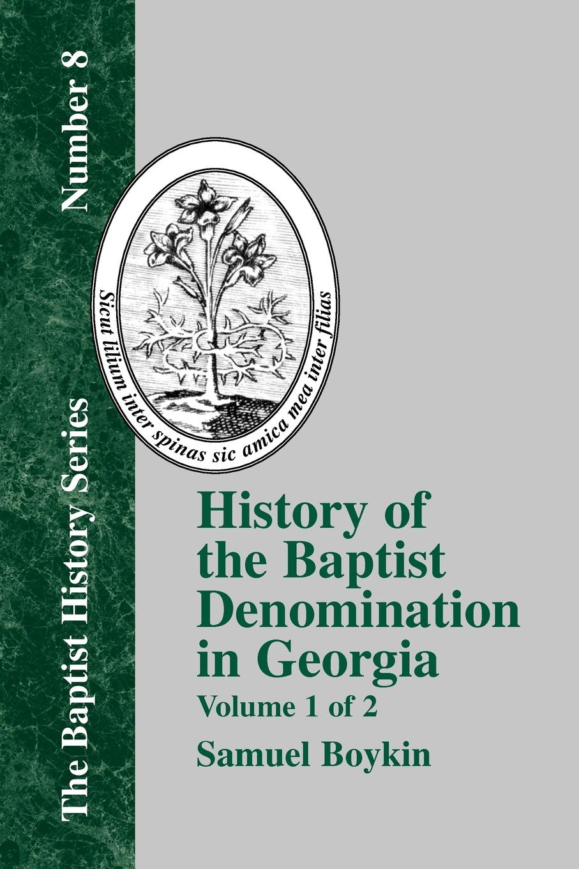 Samuel Boykin History Of The Baptist Denomination In Georgia - Vol. 1
