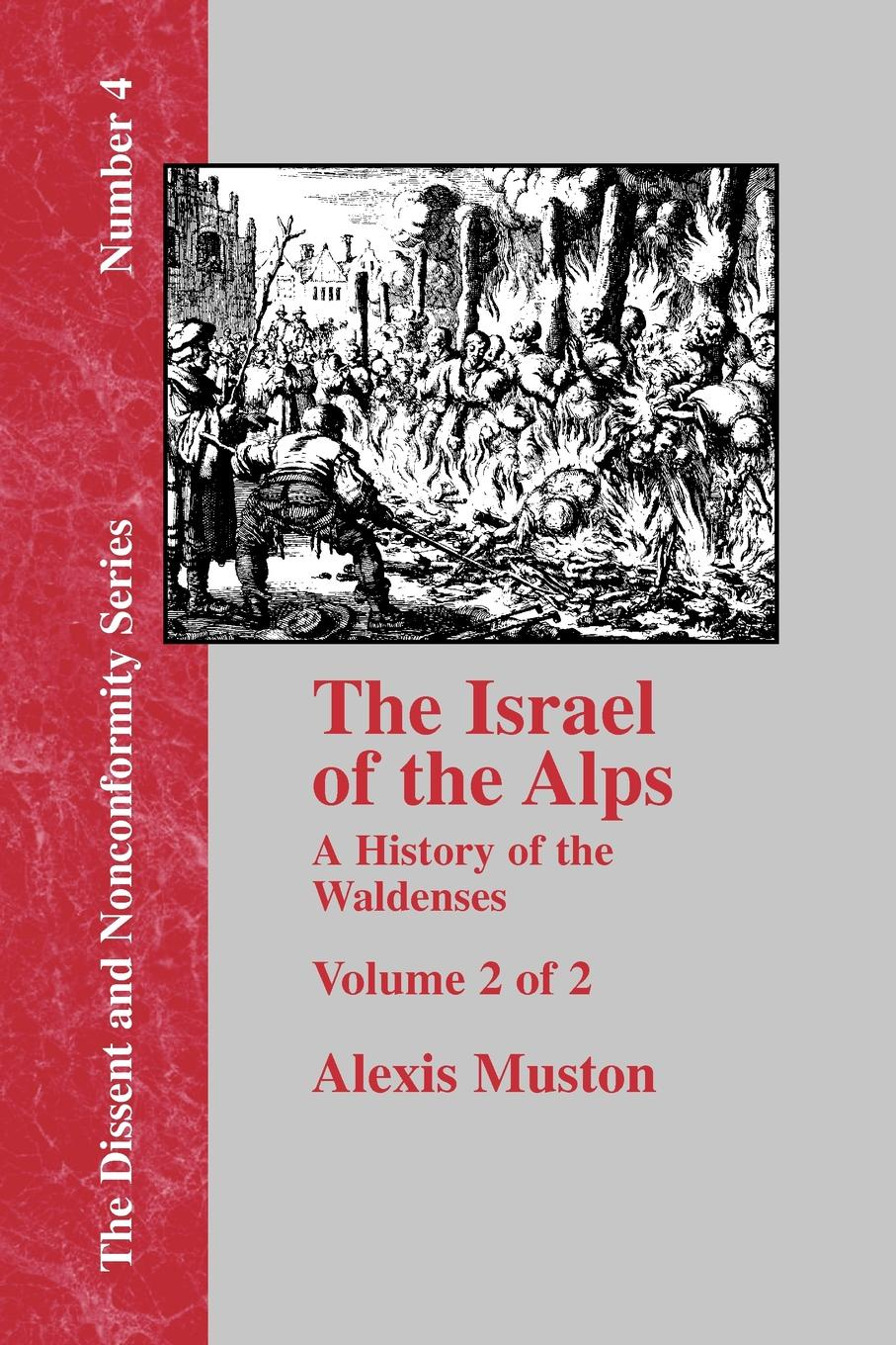 Alexis Muston, John Montgomery Israel of the Alps - Vol. 2 o pfiffner adrian geology of the alps