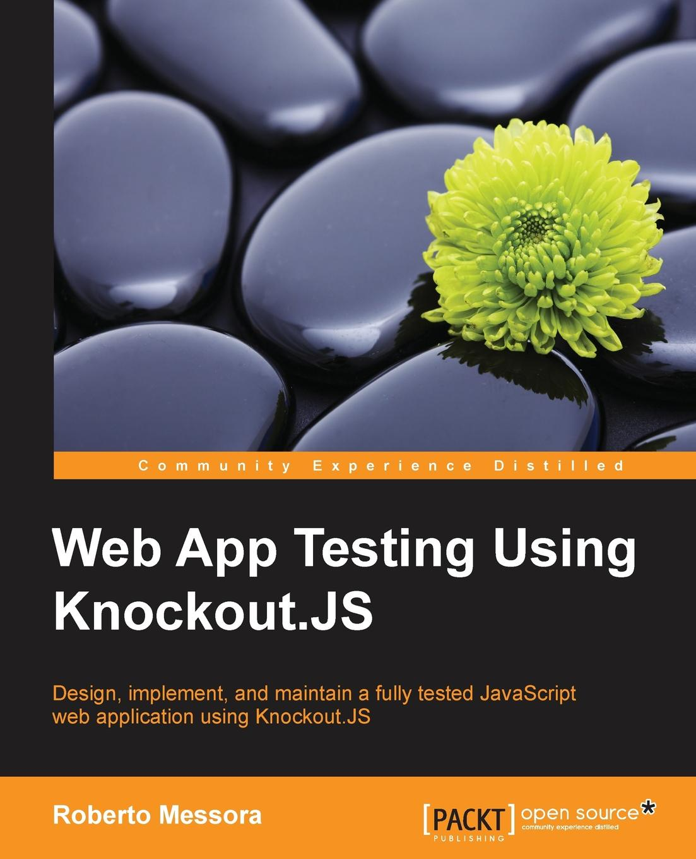 цены на Roberto Messora Web App Testing Using Knockout.JS  в интернет-магазинах