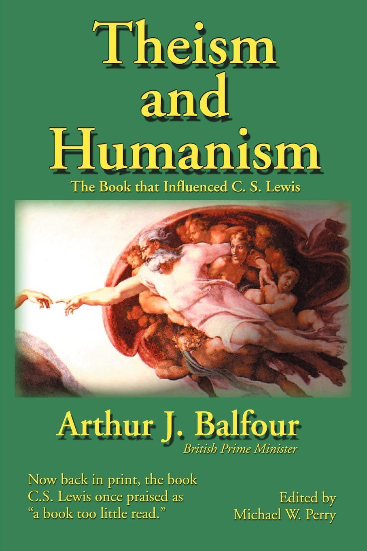 цена Arthur James Balfour Theism and Humanism. The Book That Influenced C. S. Lewis онлайн в 2017 году