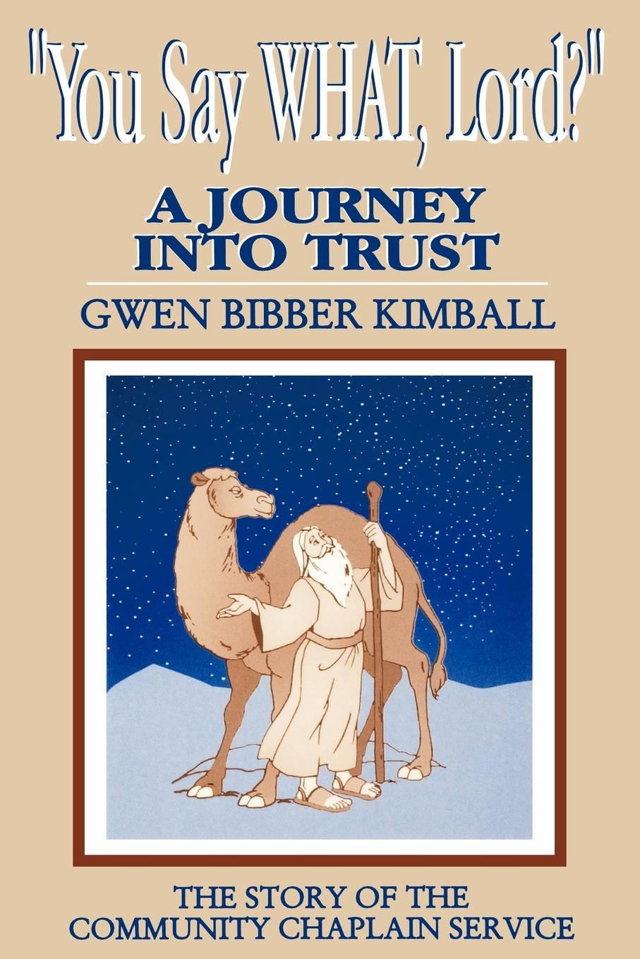 Gwen Bibber Kimball You Say What, Lord?