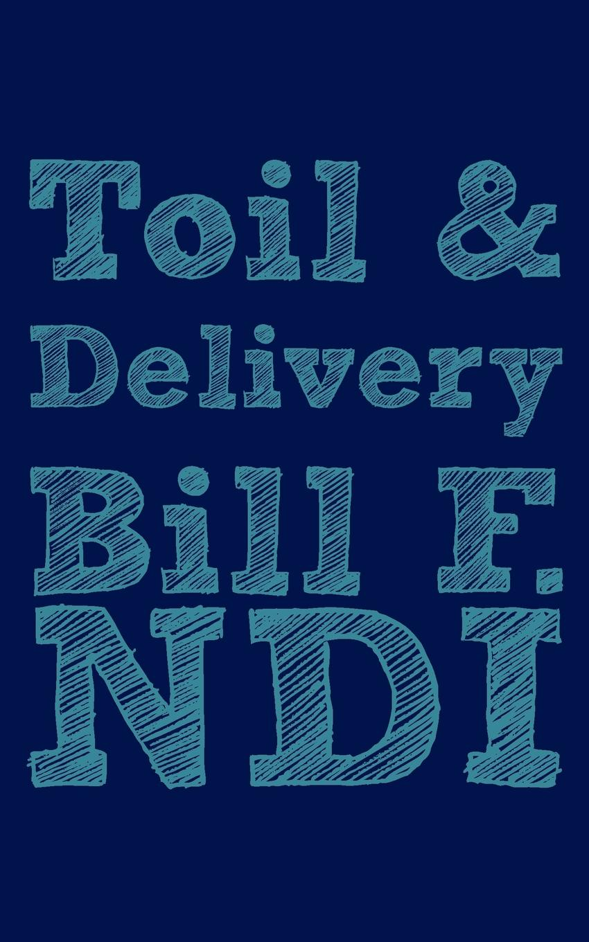 Фото - Bill F. Ndi Toil and Delivery delivery
