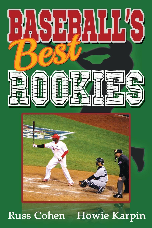 Russ Cohen, Howie Karpin Baseballs Best Rookies