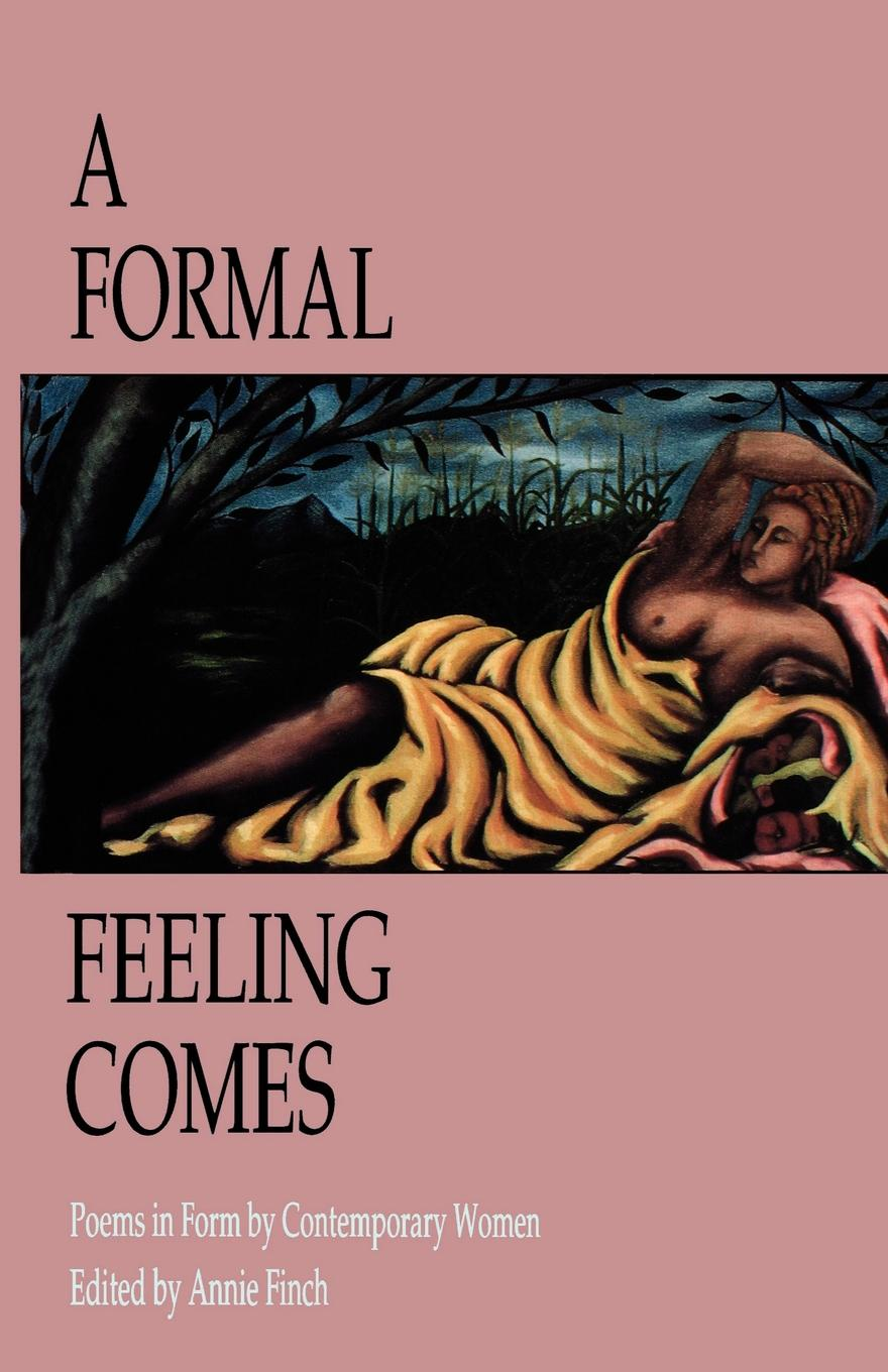 A Formal Feeling Comes. Poems in Form by Contemporary Women