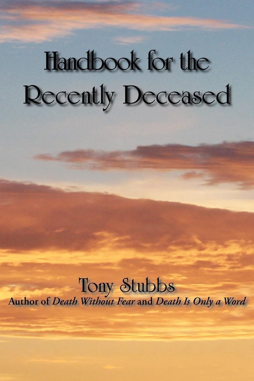 Tony Stubbs Handbook for the Recently Deceased tony buzan mind map handbook the ultimate thinking tool