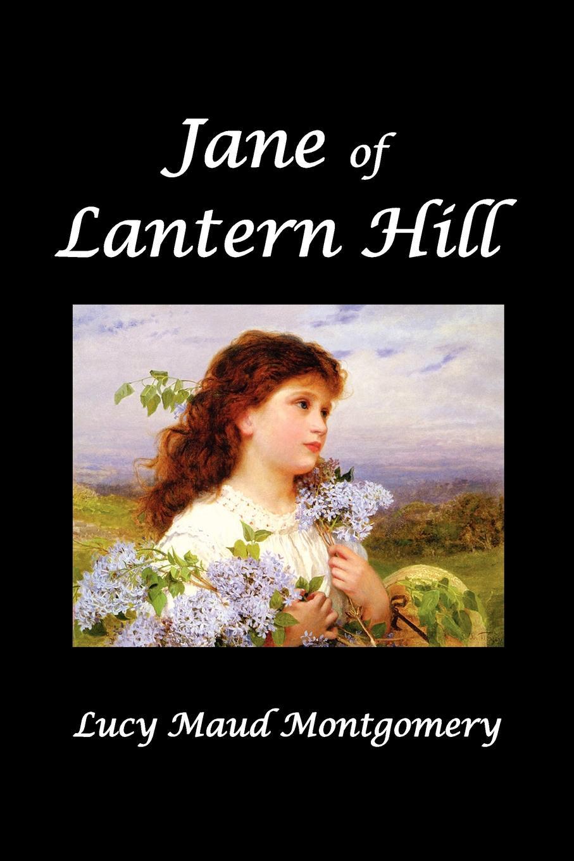 Lucy Maud Montgomery, L. M. Montgomery Jane of Lantern Hill цена и фото