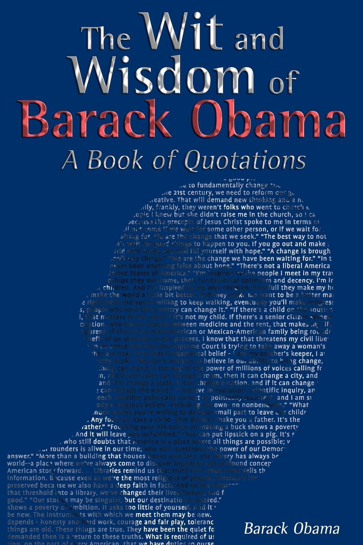 Barack Obama The Wit and Wisdom of Barack Obama. A Book of Quotations майка классическая printio barack obama