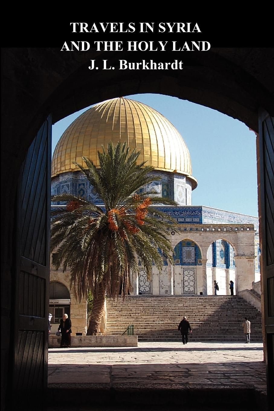 J. L. Burckhardt Travels in Syria and the Holy Land
